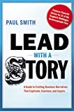 lead with a story a guide to crafting business